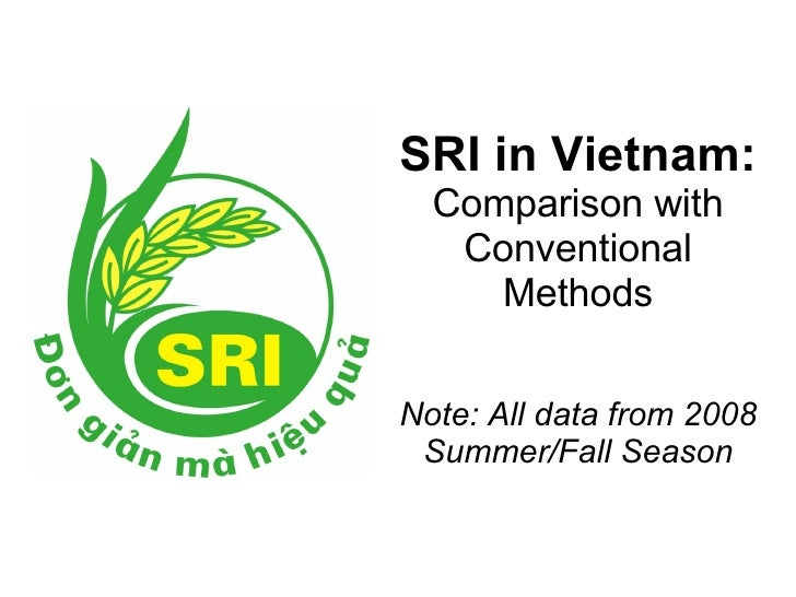 SRI in Vietnam: Comparison with Conventional Methods Note: All data from 2008 Summer/Fall Season