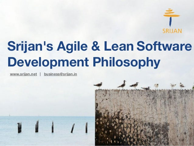 Srijan's Agile & Lean Software  Development Philosophy  www.srijan.net | business@srijan.in
