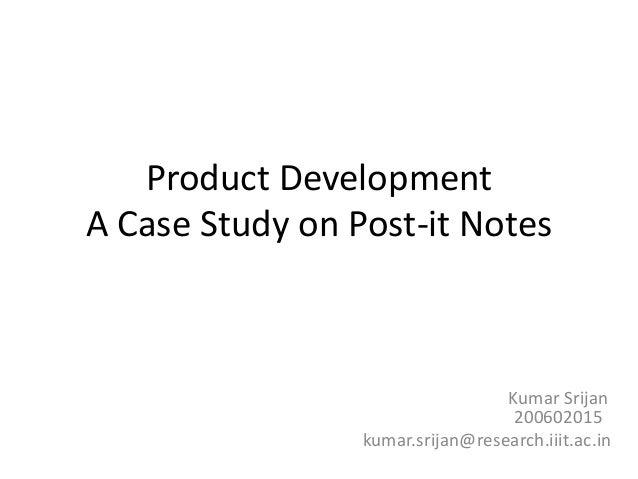 Product DevelopmentA Case Study on Post-it NotesKumar Srijan200602015kumar.srijan@research.iiit.ac.in