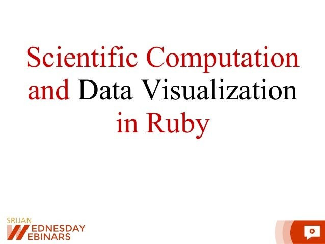 Scientific Computation and Data Visualization in Ruby