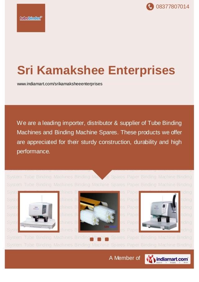 08377807014A Member ofSri Kamakshee Enterpriseswww.indiamart.com/srikamaksheeenterprisesTube Binding Machines Binding Mach...