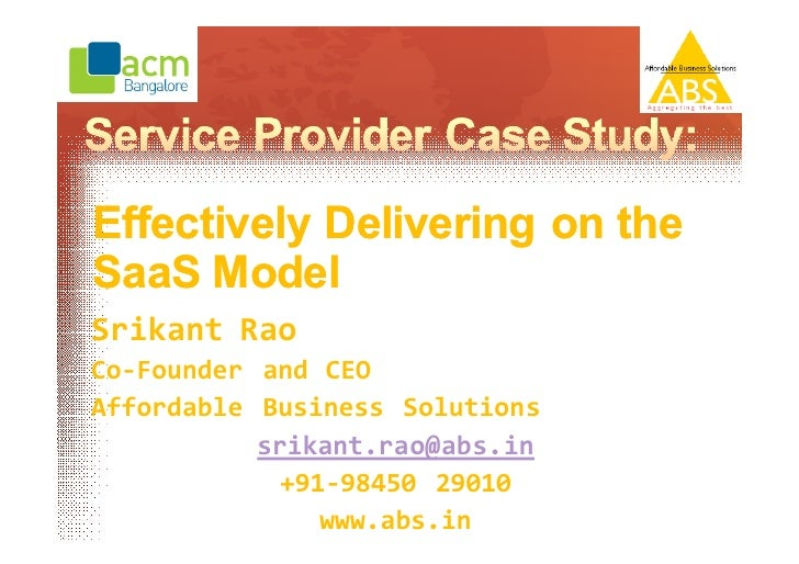 Effectively Delivering on the SaaS Model Srikant Rao Co-Founder and CEO Affordable Business Solutions            srikant.r...