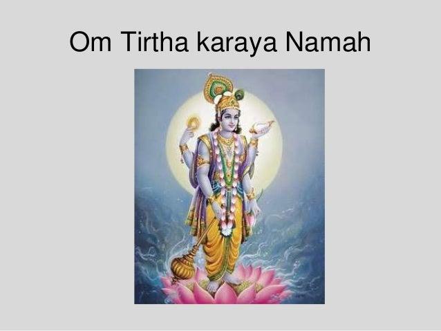 Om Tirtha karaya Namah