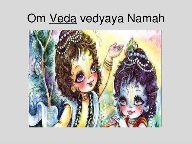 Om Veda vedyaya Namah