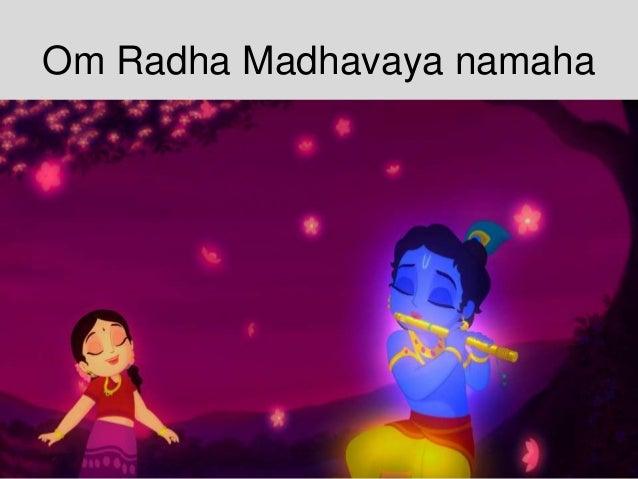 Om Radha Madhavaya namaha