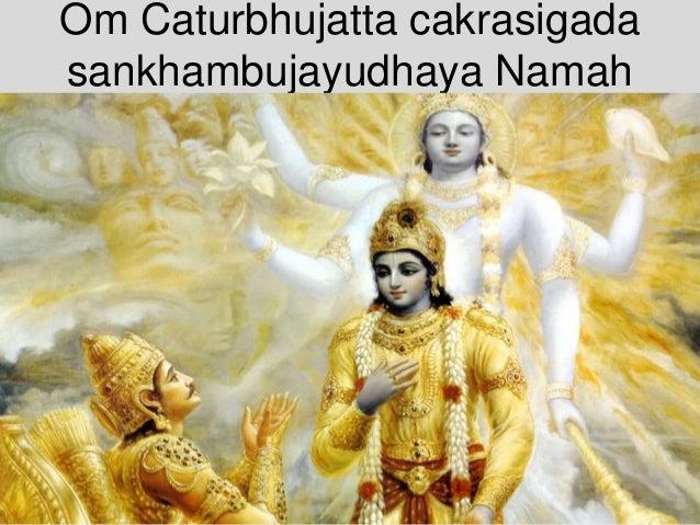 Om Caturbhujatta cakrasigada sankhambujayudhaya Namah