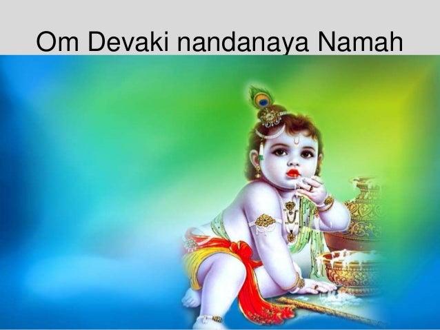 Om Devaki nandanaya Namah