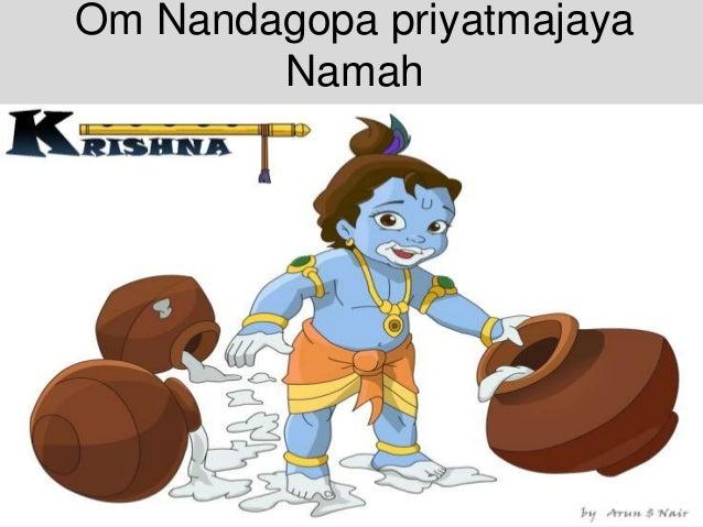 Om Nandagopa priyatmajaya Namah