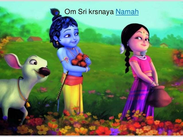 Om Sri krsnaya Namah