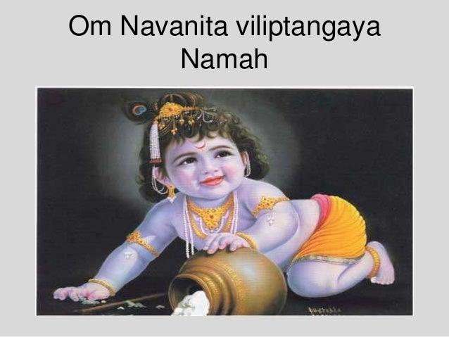Om Navanita viliptangaya Namah