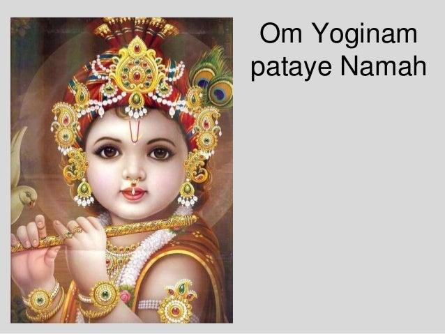 Om Yoginam pataye Namah