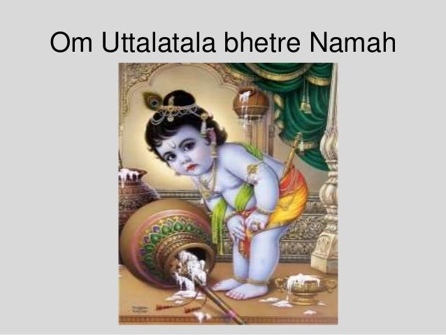 Om Uttalatala bhetre Namah