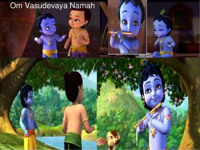 Om Vasudevaya Namah