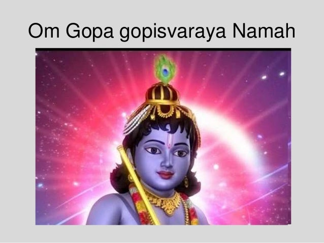 Om Gopa gopisvaraya Namah