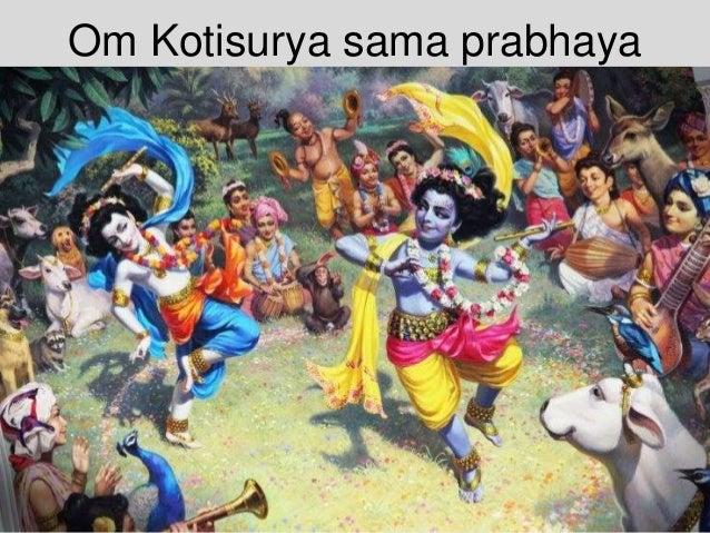 Om Kotisurya sama prabhaya Namah