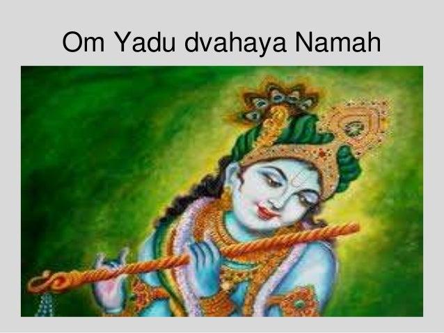 Om Yadu dvahaya Namah