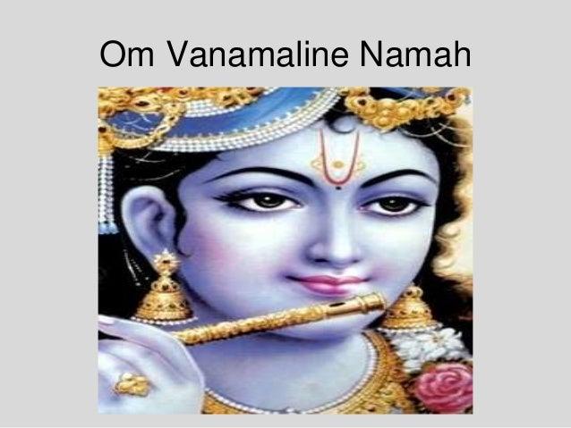 Om Vanamaline Namah