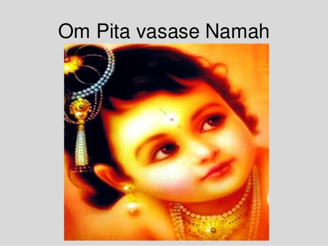 Om Pita vasase Namah