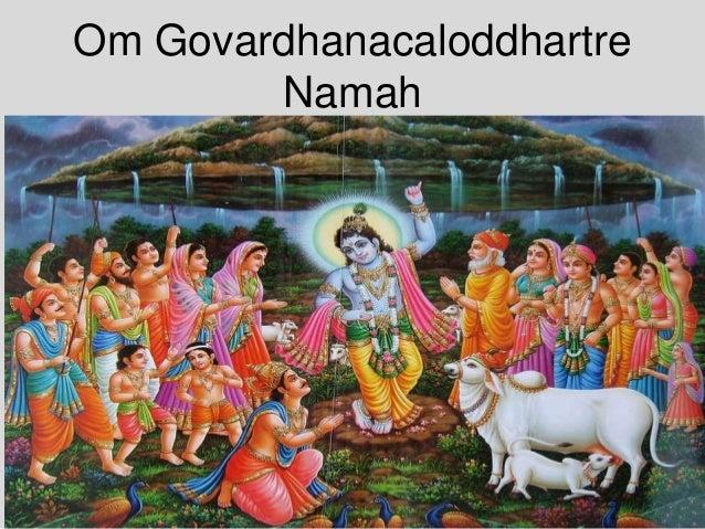 Om Govardhanacaloddhartre Namah