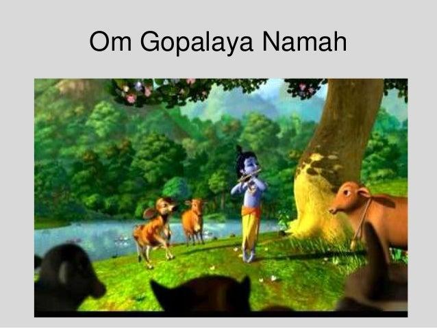Om Gopalaya Namah