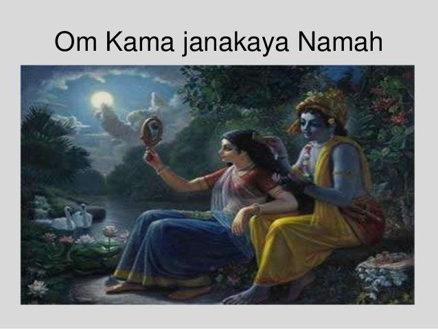 Om Kama janakaya Namah
