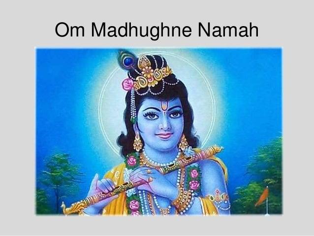 Om Madhughne Namah