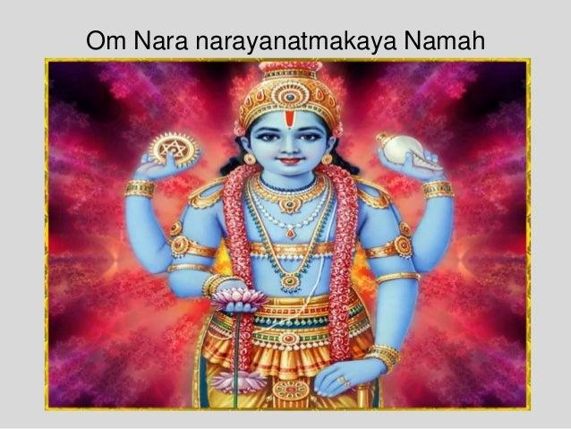 Om Nara narayanatmakaya Namah