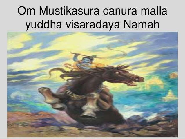 Om Mustikasura canura malla yuddha visaradaya Namah