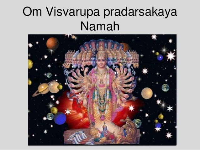 Om Visvarupa pradarsakaya Namah