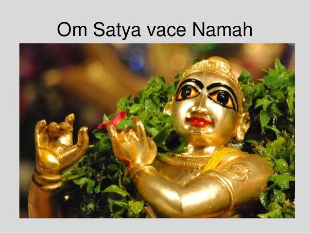 Om Satya vace Namah