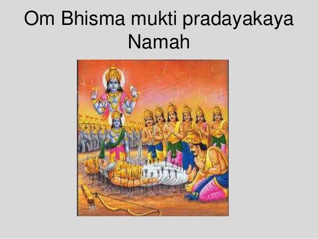 Om Bhisma mukti pradayakaya Namah