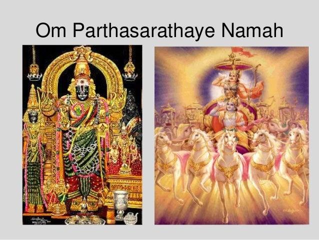 Om Parthasarathaye Namah