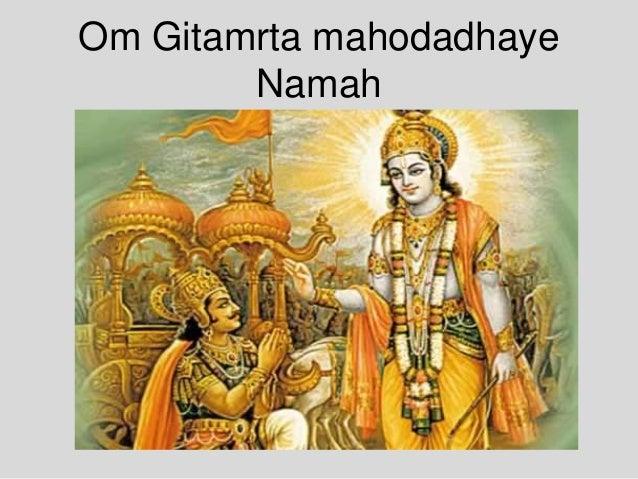 Om Gitamrta mahodadhaye Namah