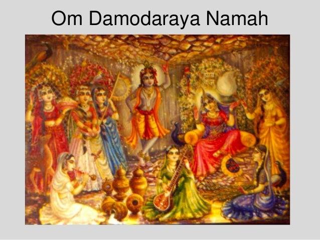 Om Damodaraya Namah