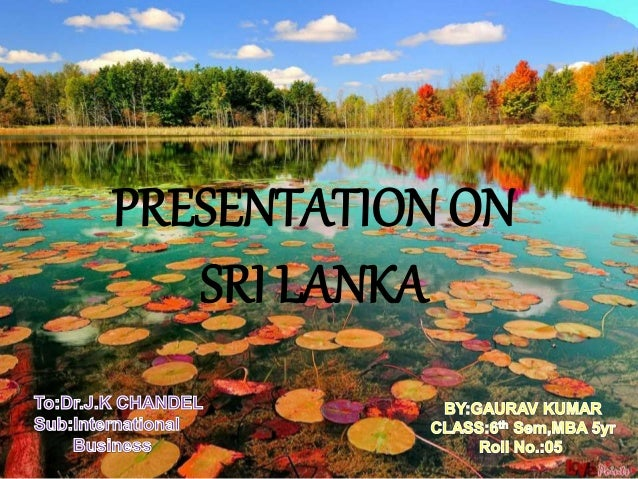 PRESENTATION ON SRI LANKA