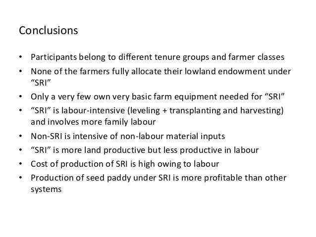 Conclusions • Participants belong to different tenure groups and farmer classes • None of the farmers fully allocate their...