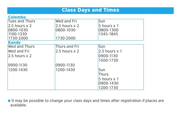 Class Days and TimesColomboTues and Thurs             Wed and Fri             Sun2.5 hours x 2              2.5 hours x 2 ...