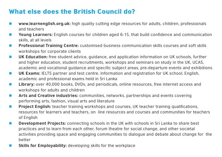 """What else does the British Council do?""""""""   www.learnenglish.org.uk: high quality cutting edge resources for adults, childr..."""