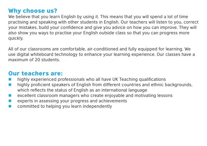 Why choose us?We believe that you learn English by using it. This means that you will spend a lot of timepractising and sp...