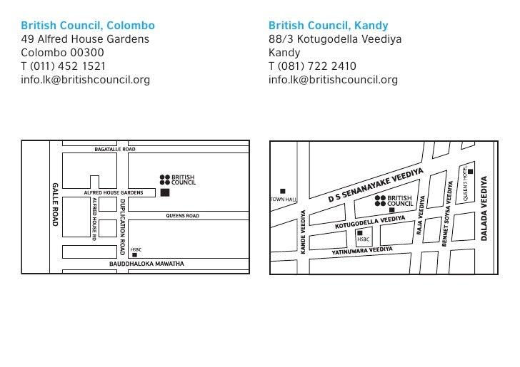 British Council, Colombo     British Council, Kandy49 Alfred House Gardens      88/3 Kotugodella VeediyaColombo 00300     ...