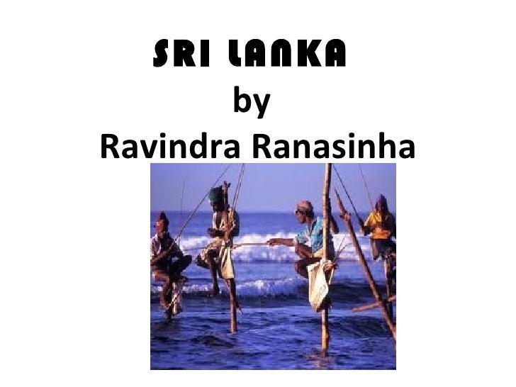 SRI LANKA  by   Ravindra Ranasinha