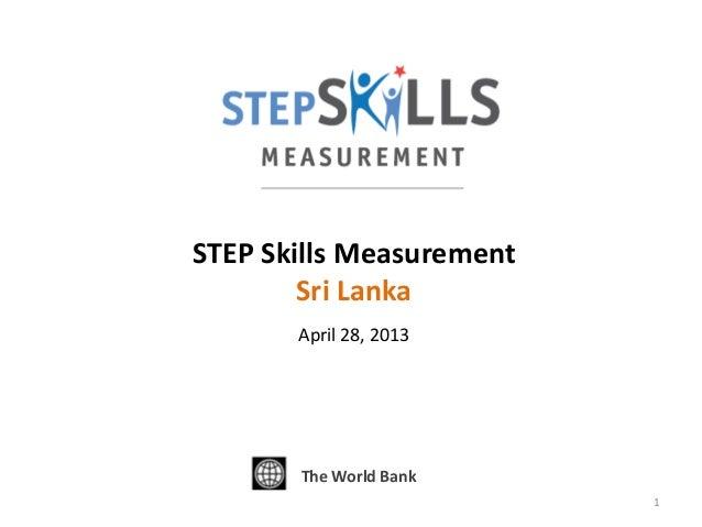 STEP Skills MeasurementSri LankaApril 28, 2013The World Bank1