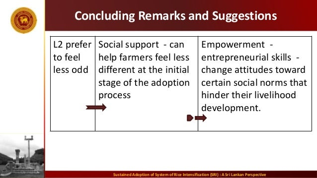 Concluding Remarks and Suggestions L2 prefer to feel less odd Social support - can help farmers feel less different at the...