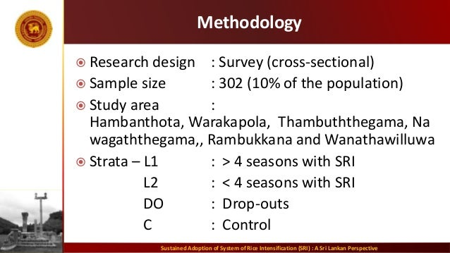 Methodology  Research design : Survey (cross-sectional)  Sample size : 302 (10% of the population)  Study area : Hamban...