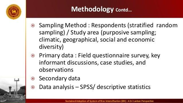 Methodology Contd…  Sampling Method : Respondents (stratified random sampling) / Study area (purposive sampling; climatic...