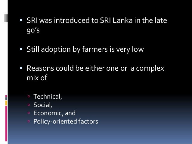  Study was conducted to investigate  Biological feasibility of SRI management practices adopted by farmers at different ...