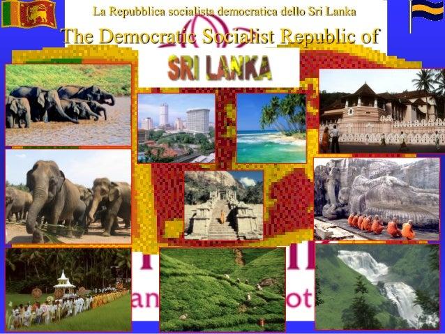 1 La Repubblica socialista democratica dello Sri Lanka The Democratic Socialist Republic of