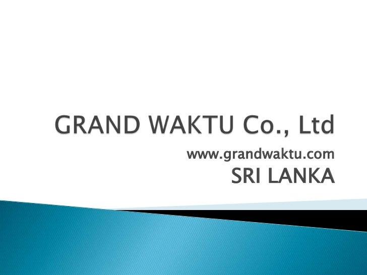 www.grandwaktu.com     SRI LANKA