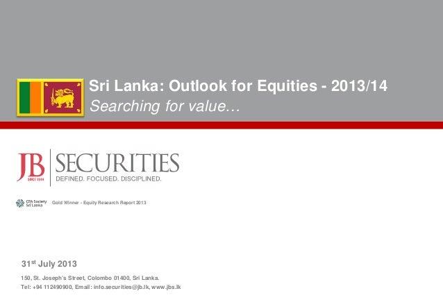 150, St. Joseph's Street, Colombo 01400, Sri Lanka. Tel: +94 112490900, Email: info.securities@jb.lk, www.jbs.lk 31st July...