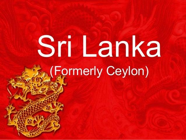 Sri Lanka (Formerly Ceylon)